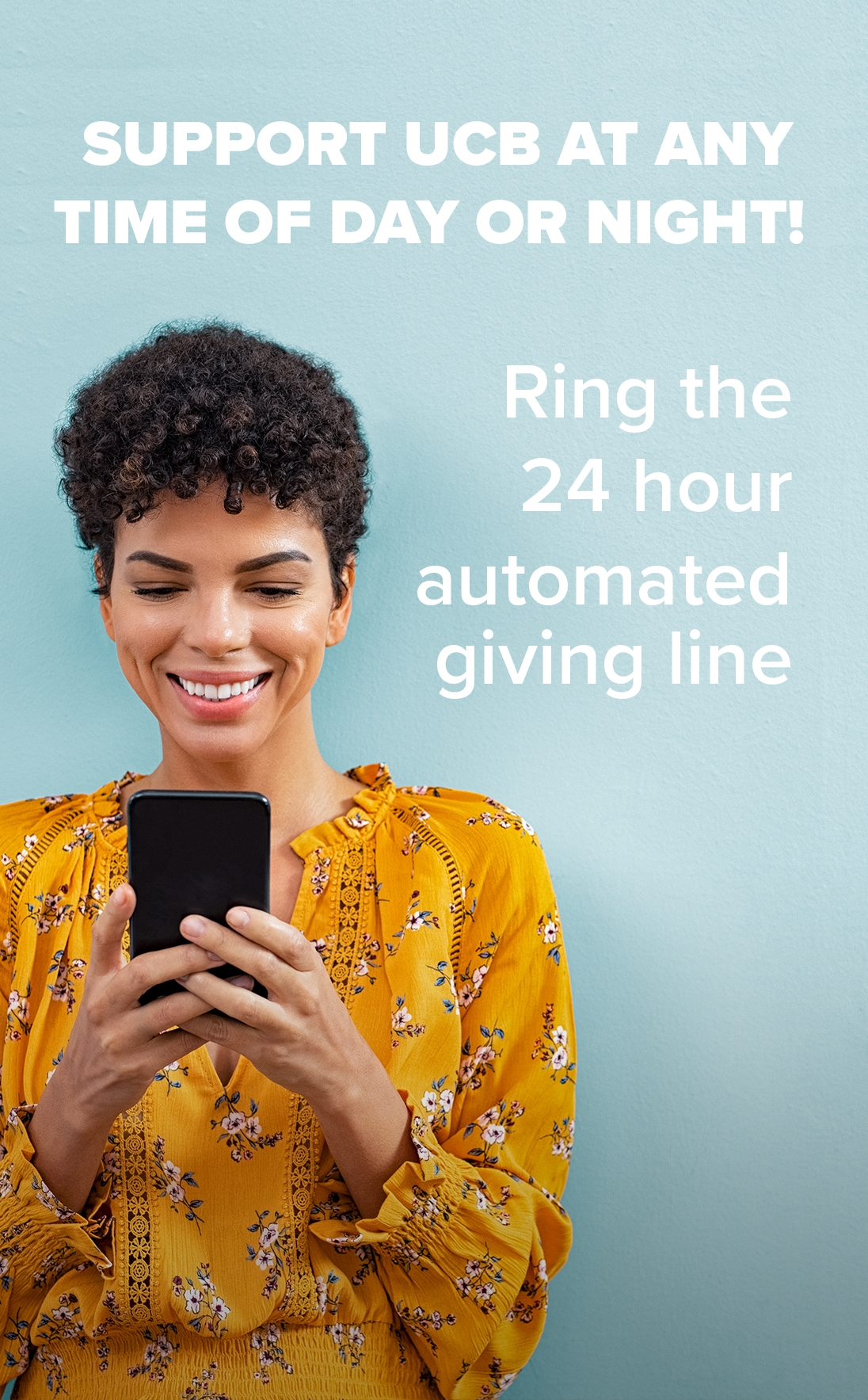 Ring our automated giving line 24 hours a day