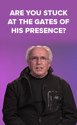 Are you Stuck at the Gates of His Presence?