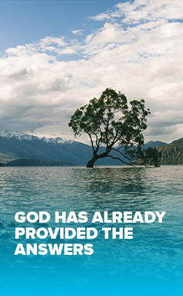 God has already provided the answers