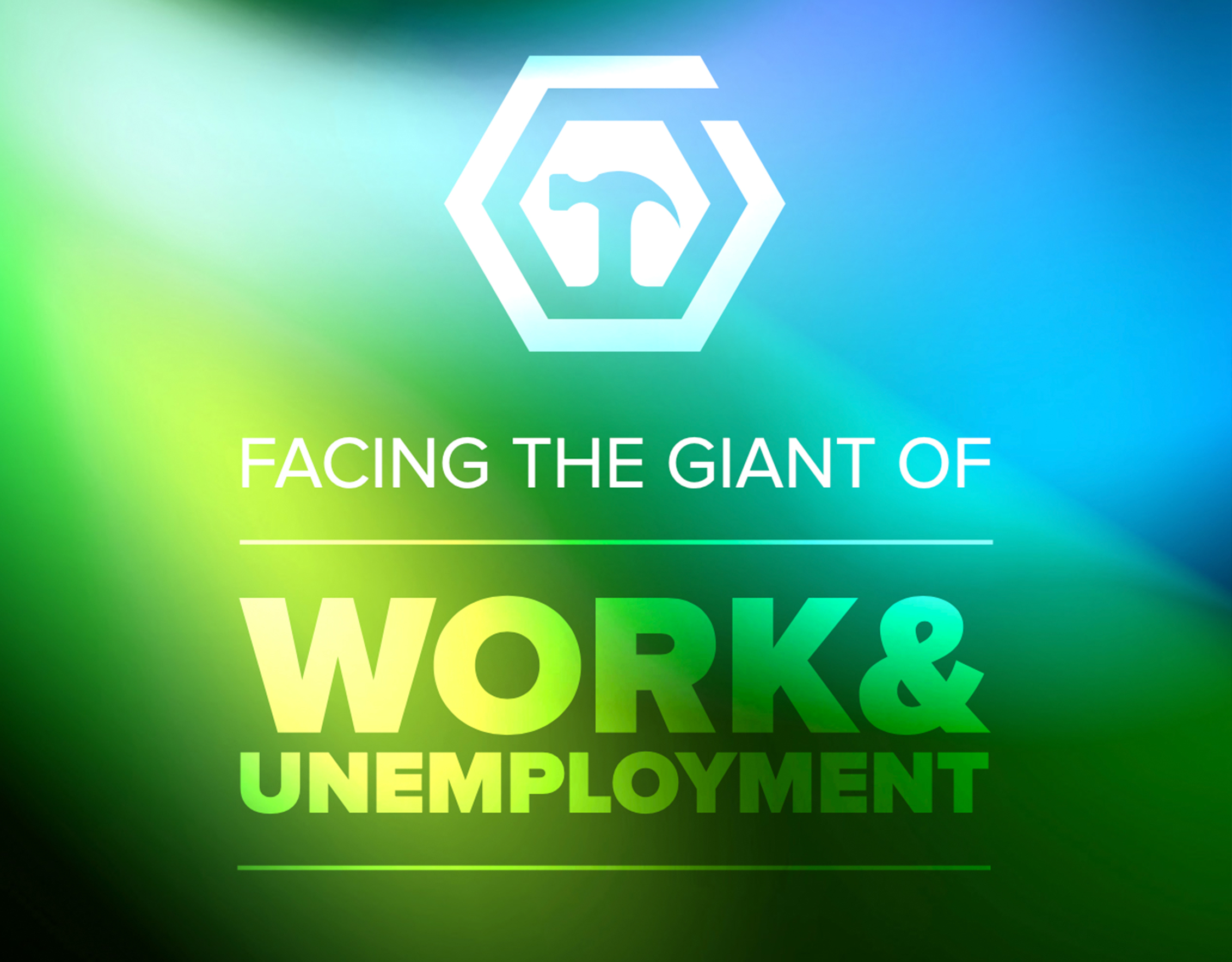Facing your Giants - Work & Unemployment
