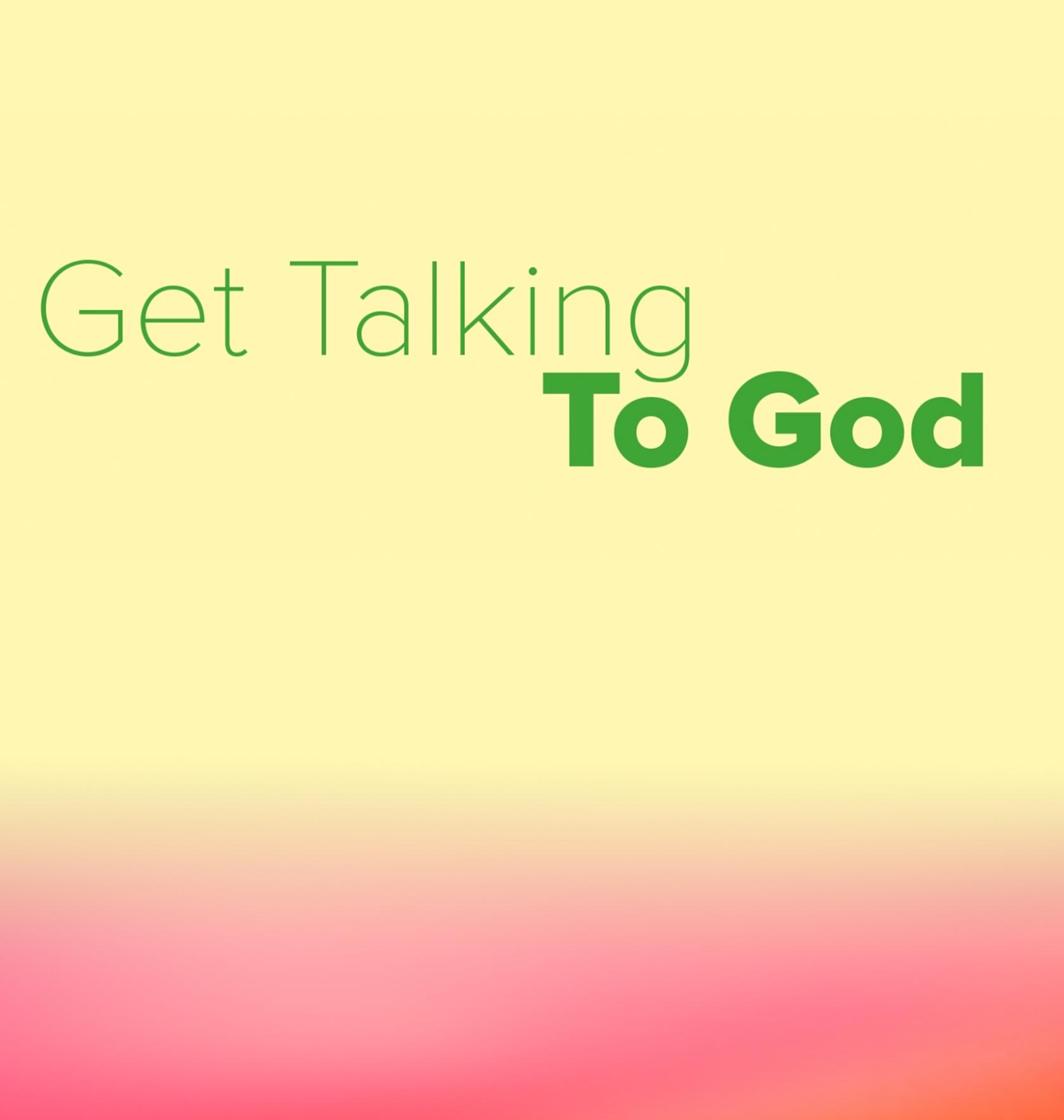 Get talking to God