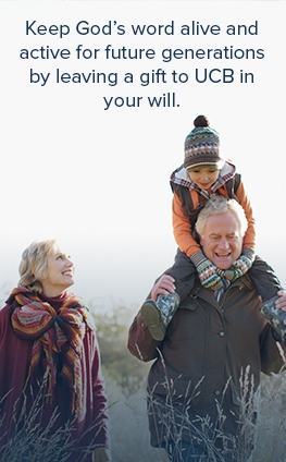 Keep God's word alive and active for future generations by leaving a gift to UCB in your will.