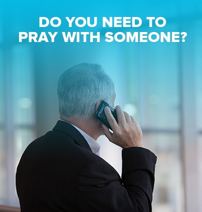 Do you need to pray with someone?