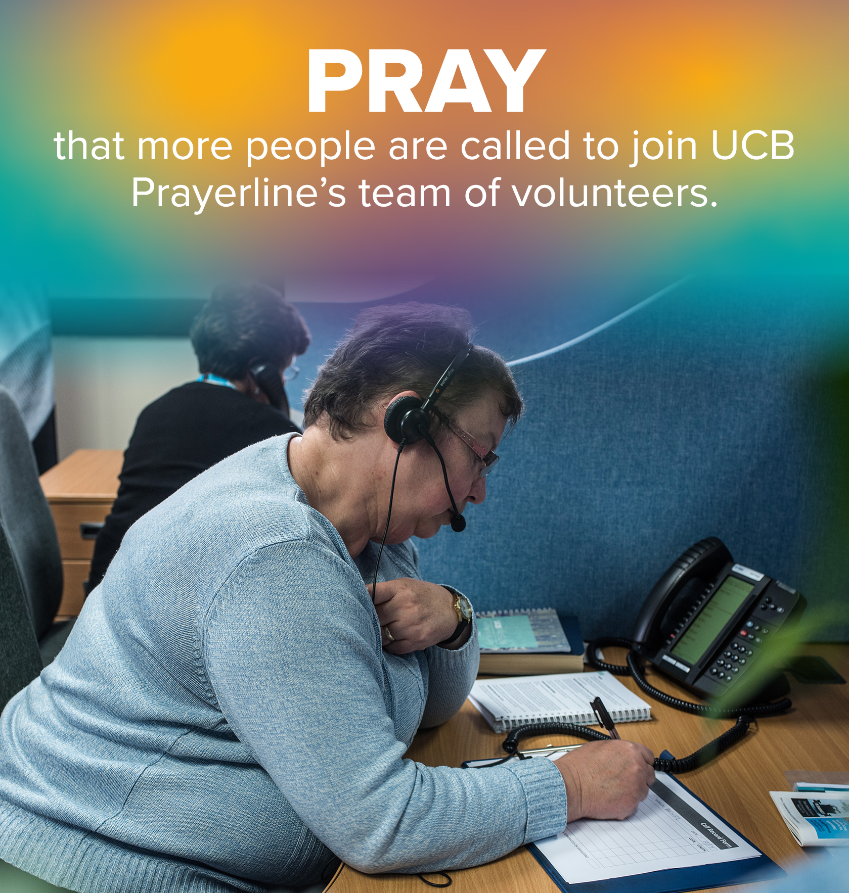 Pray that more people are called to join UCB Prayerline's team of volunteers