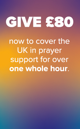 Give £80 now to cover the UK in prayer support for over one whole hour.