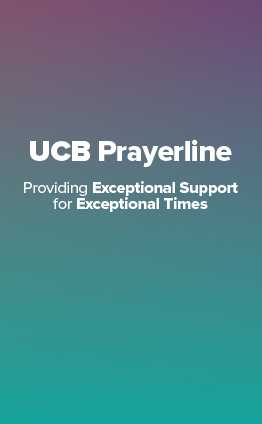 UCB Prayerline : Providing exceptional support for exceptional times