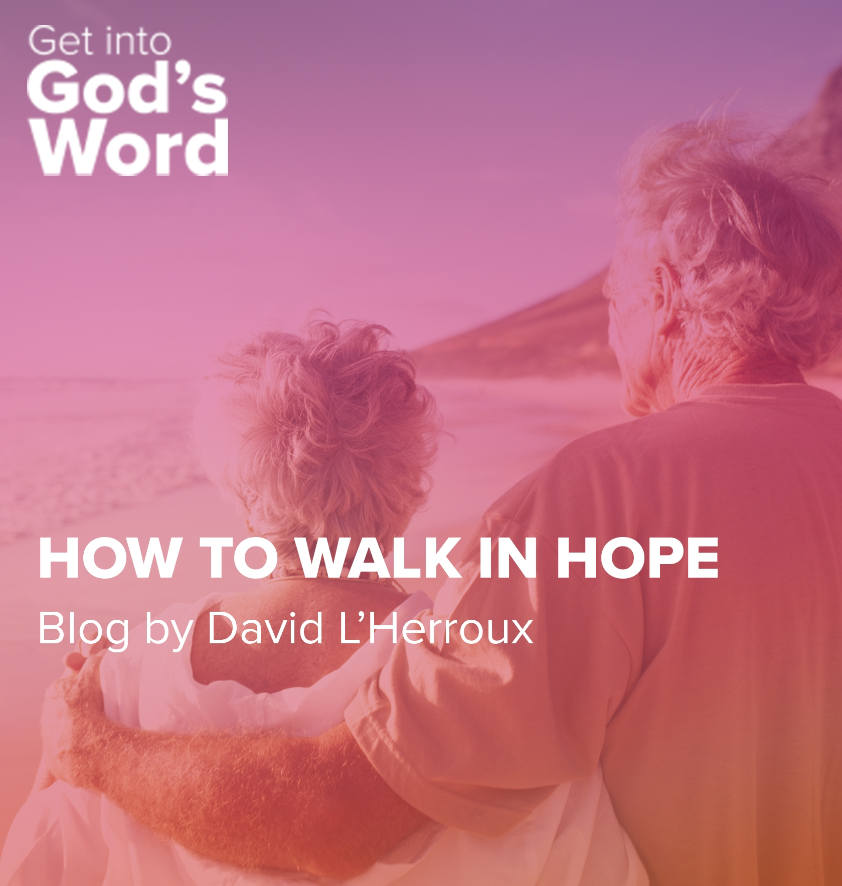 How to walk in Hope - a blog by David L'Herroux