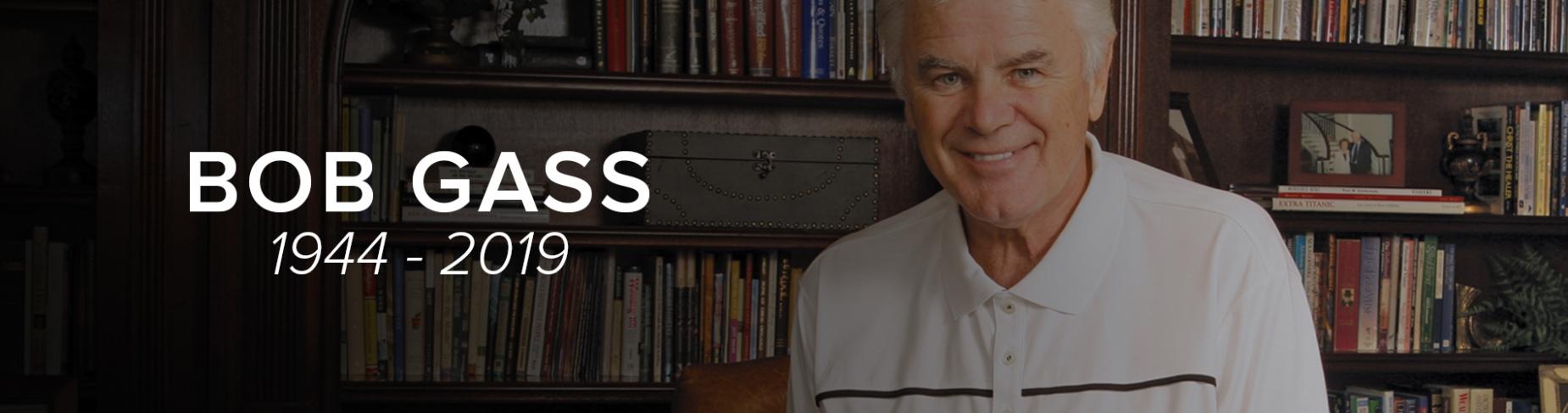 Bob Gass 1944 –2019