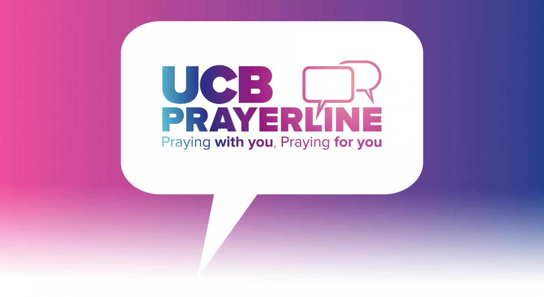 UCB Prayerline : Praying with you, praying for you