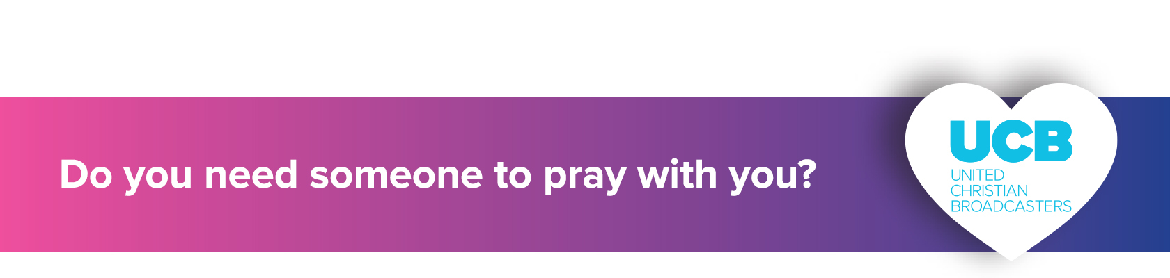 Do you need someone to pray with you?