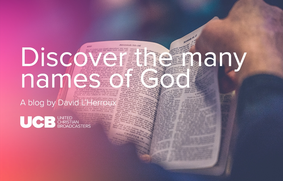 Discover the many names of God - A blog by David L'Herroux