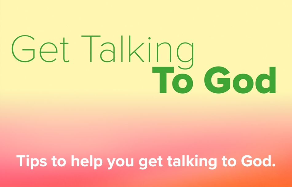 tips to help you get talking to God.
