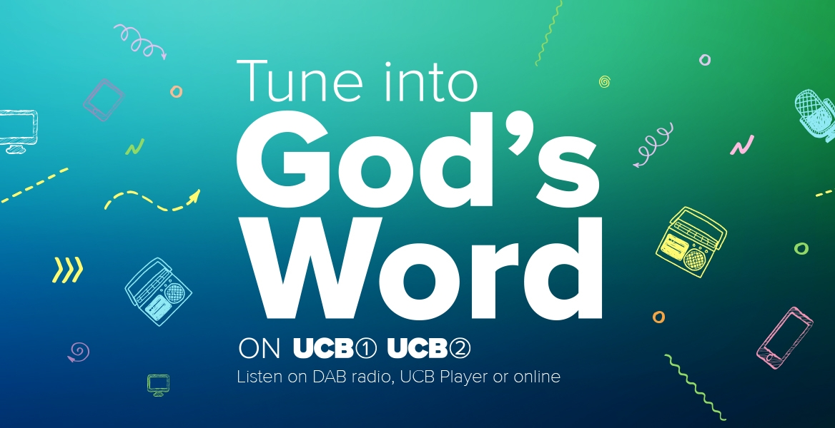 Tune in to God's Word with UCB 1 and UCB 2