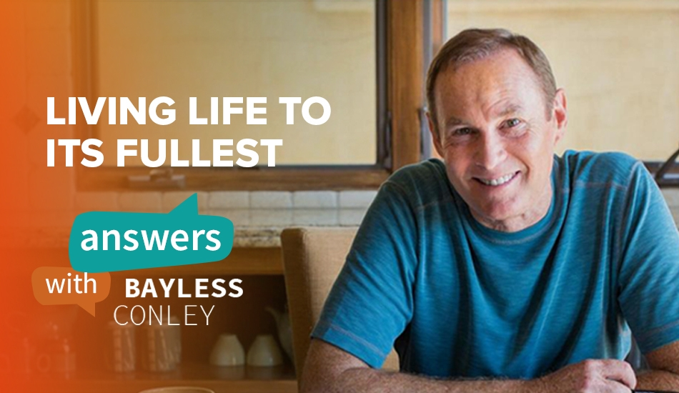 Living Life to its Fullest - Bayless Conley