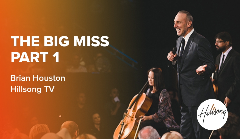 The Big Miss Part 1 - Brian Houston, Hillsong TV