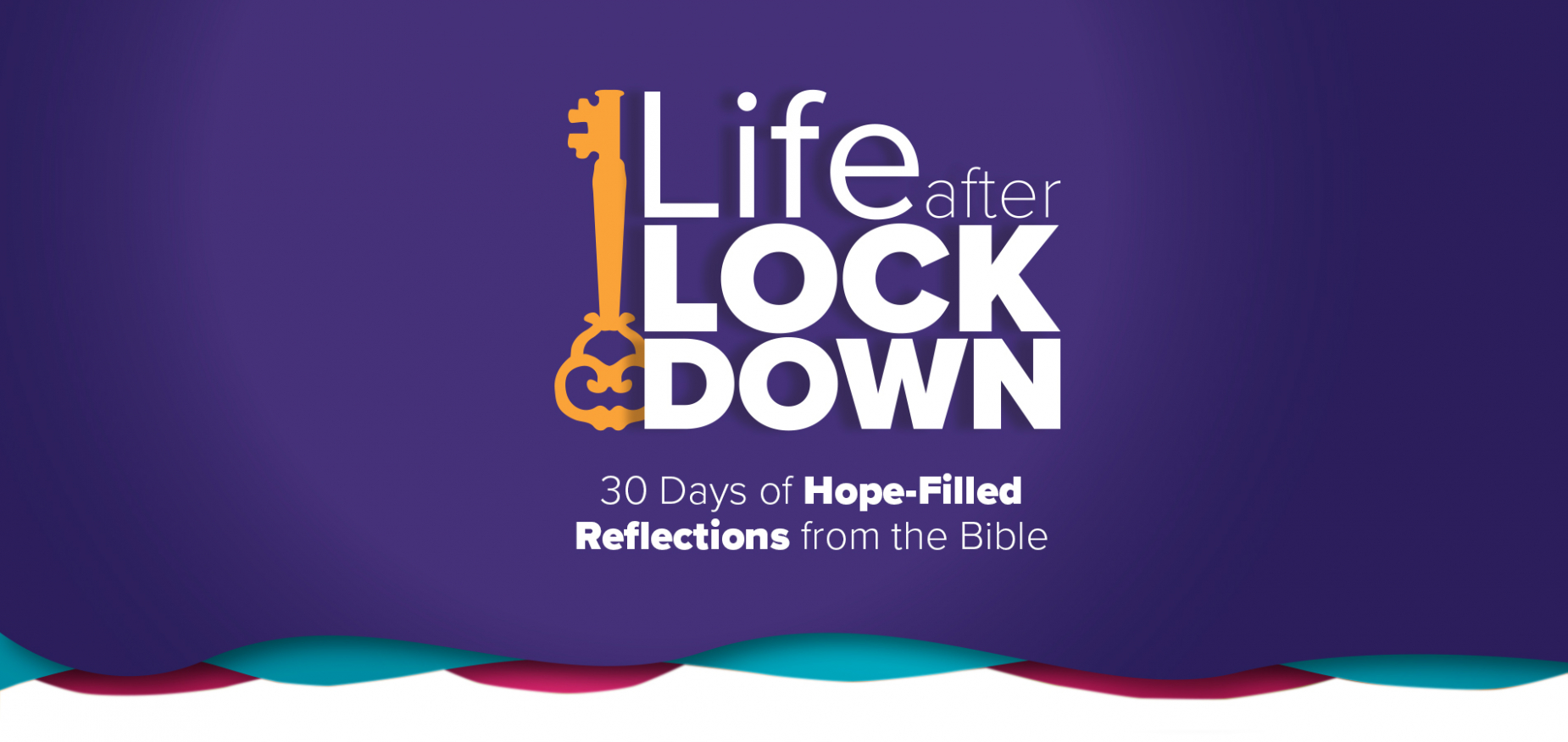 Life after Lockdown: 30 Days of Hope-Filled Reflections from the Bible
