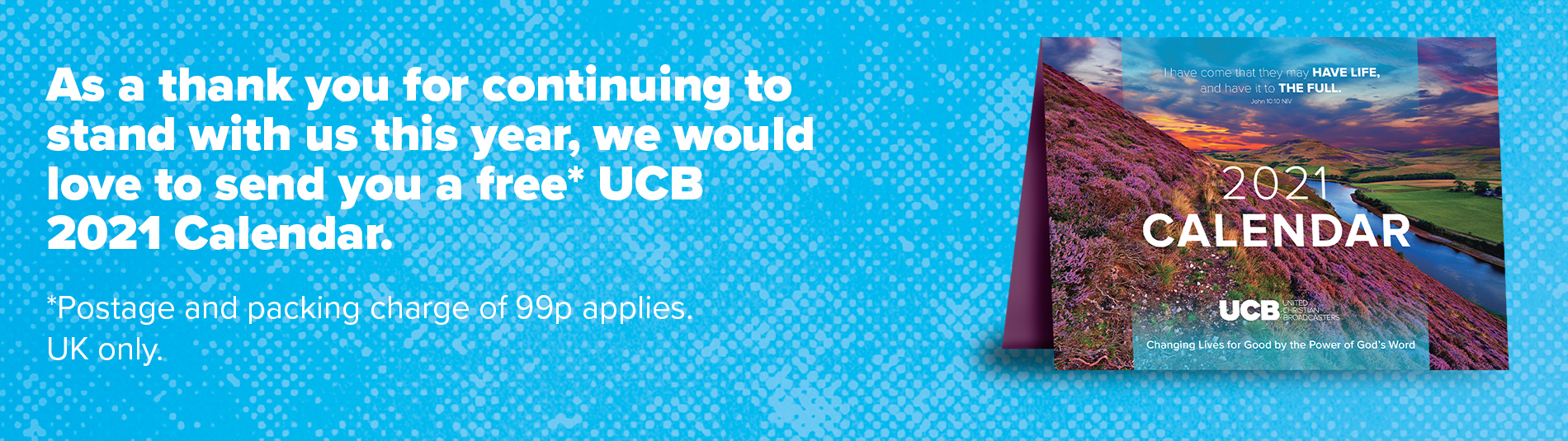 As a thank you for continuing to stand with us this year, we would love to send you a free* UCB 2021 Calendar.