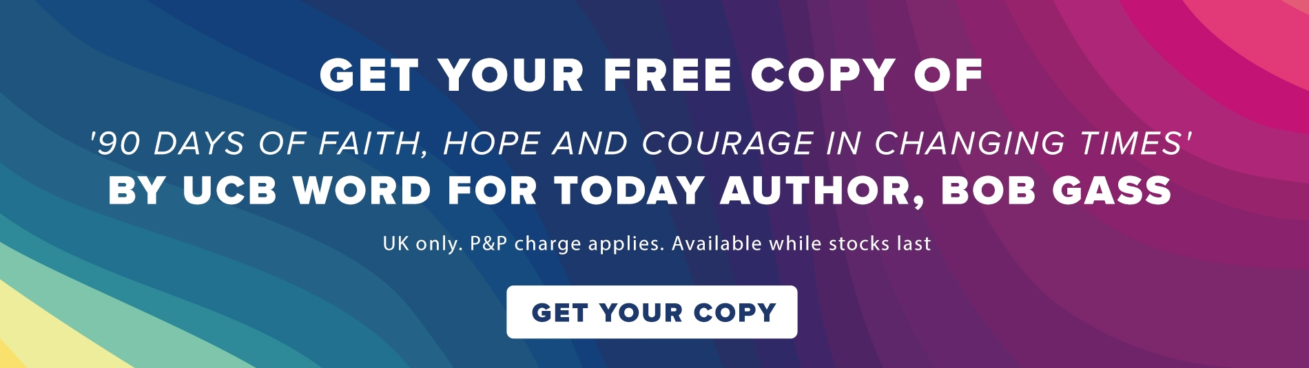 Get your copy of 90 days of Faith, Hope and Courage in changing times