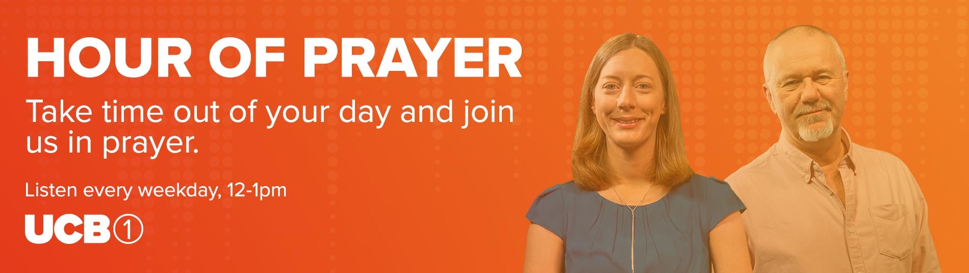 Hour of Prayer - Listen every weekday, 12-1pm