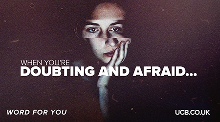 When you're doubting and afraid...