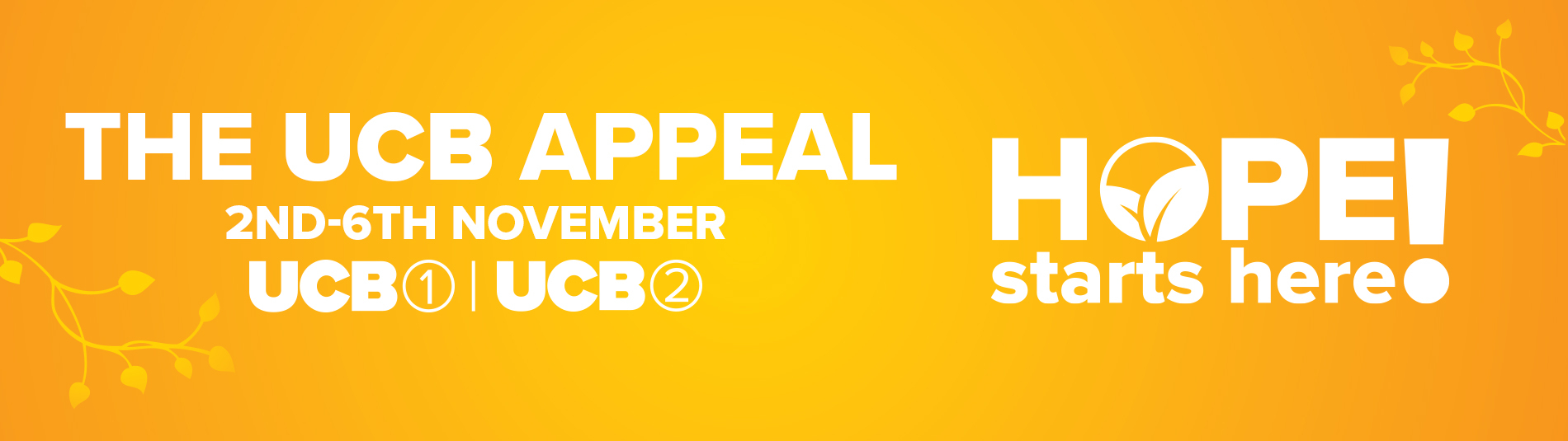 The UCB Appeal 2nd - 6th November - Hope Starts Here!