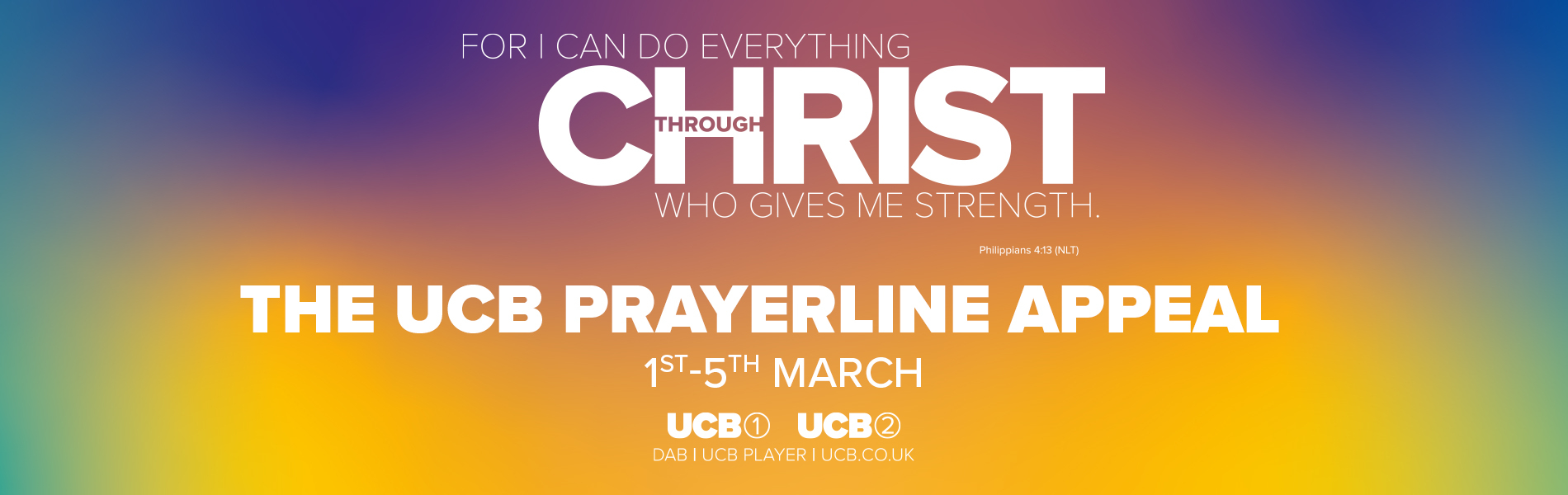 The UCB Prayerline Appeal, 1ST – 5TH MARCH UCB 1 UCB 2