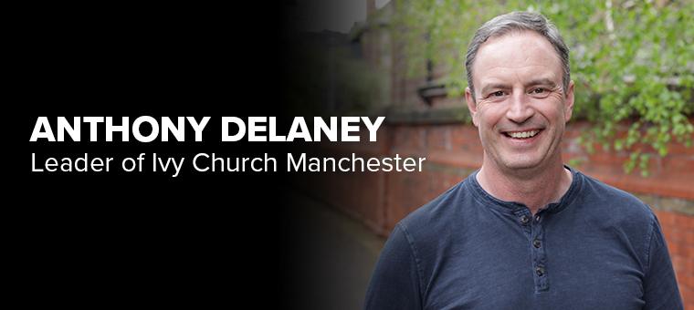 Anthony Delaney leader at  Ivy Church Manchester