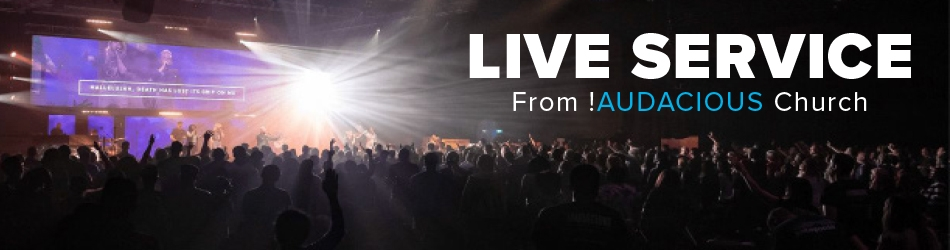 Live Service from !Audacious Church