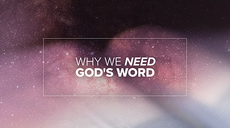 Why We Need God's Word